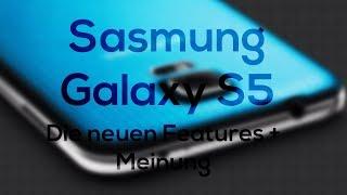 Samsung Galaxy S5 - Die neuen Features + Meinung