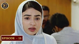 Beti Episode 15 - Top Pakistani Drama