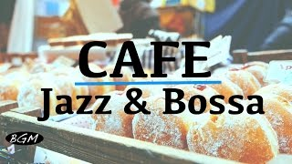 【CAFE MUSIC】Relax Jazz & Bossa Nova Instrumental Music For Work,Study,Sleep - Background Music