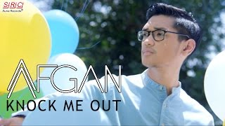 Afgan - Knock Me Out (Official Music Video)