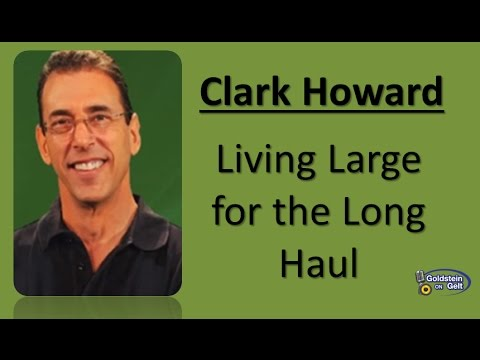 Clark Howard - Living Large for the Long Haul - interview - Goldstein on Gelt - June 2014
