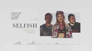 Dimitri Vegas & Like Mike ft. Era Istrefi - Selfish (Syn Cole Remix)