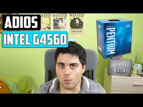 El Pentium G4560 es tan bueno que intel lo retira del mercado :/