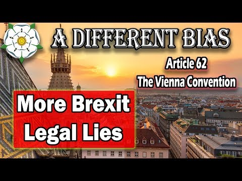 The Vienna Convention - More Brexit Legal Lies