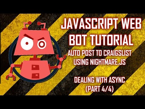 Web Bot Tutorial - Auto Post to Craigslist - 4/4 - Modules and Asynchronous Code with Nightmare.js
