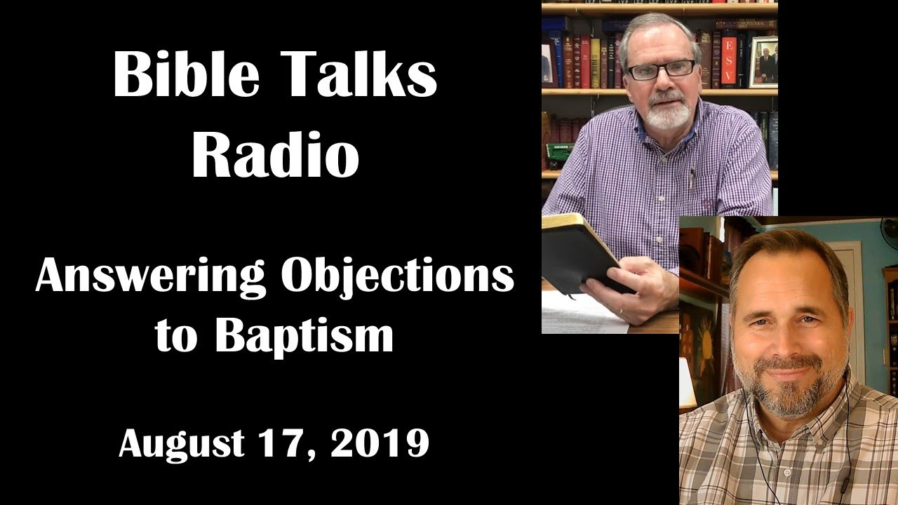 Answering Objections To Baptism - Bible Talks Radio - YouTube
