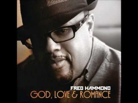 Fred Hammond ~ I'm In Love With You