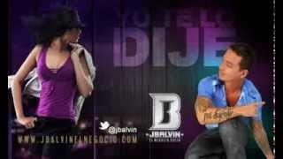 J Balvin - Yo te Lo Dije (oficial) Con Letra.avi
