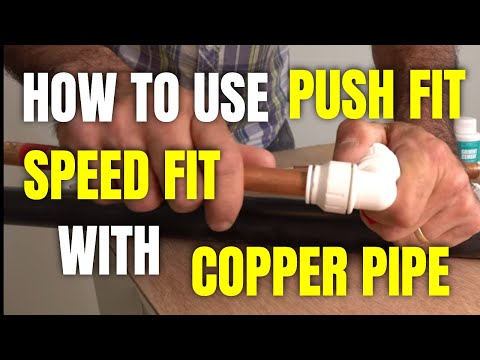 How to use speedfit/push fit fittings with copper pipe/tube