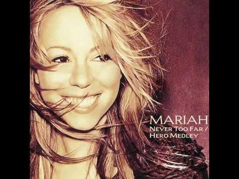Mariah Carey - Never Too Far/Hero Medley (Audio)