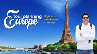 Europe Tour Planning  Flight Fare  Hotel Room  Currency  Europe Trip EP-2