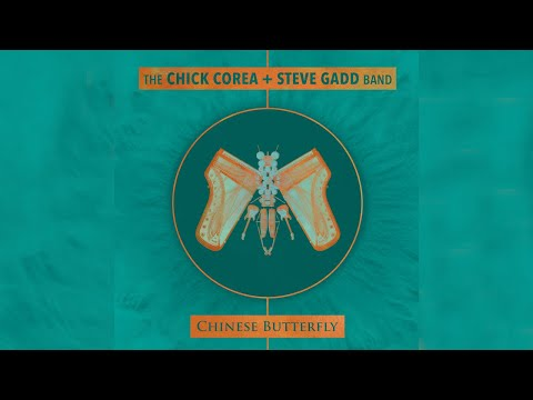 Chick Corea & Steve Gadd - Chinese Butterfly from the new album Chinese Butterfly