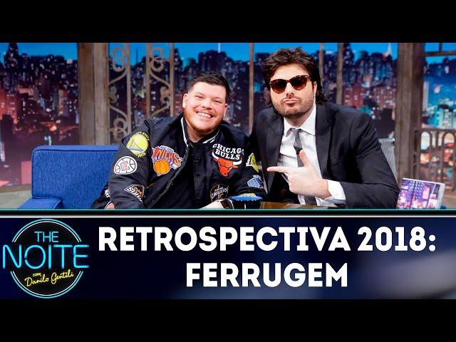 Retrospectiva 2018: Ferrugem | The Noite (28/02/19)