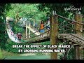 Breaking the Effects of Black Magick by Crossing Running Water