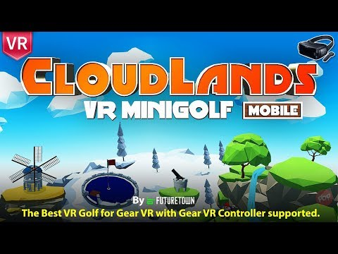 The Best VR Golf for Gear VR - CloudLand VR MiniGolf with Gear VR Controller support