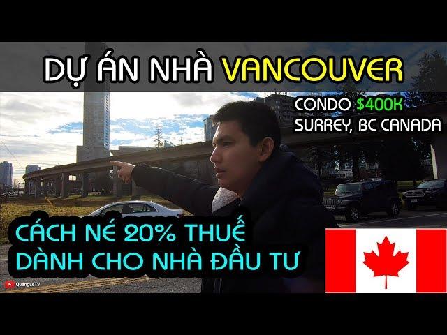 MUA NHÀ VANCOUVER #8: CÁCH NÉ THUẾ 20% | CONDO $400K Ở SURREY, BC CANADA