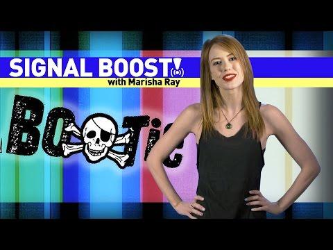 Signal Bootie! (Signal Boost! Ep. 2 w/ Marisha Ray)