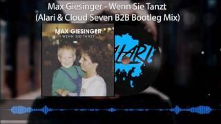 Max Giesinger - Wenn Sie Tanzt (Alari & Cloud Seven B2B Bootleg Mix)