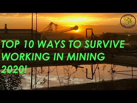 Top 10 Ways To Survive In A Mining Job In 2020!