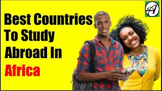 10 Best African Countries to Study Abroad