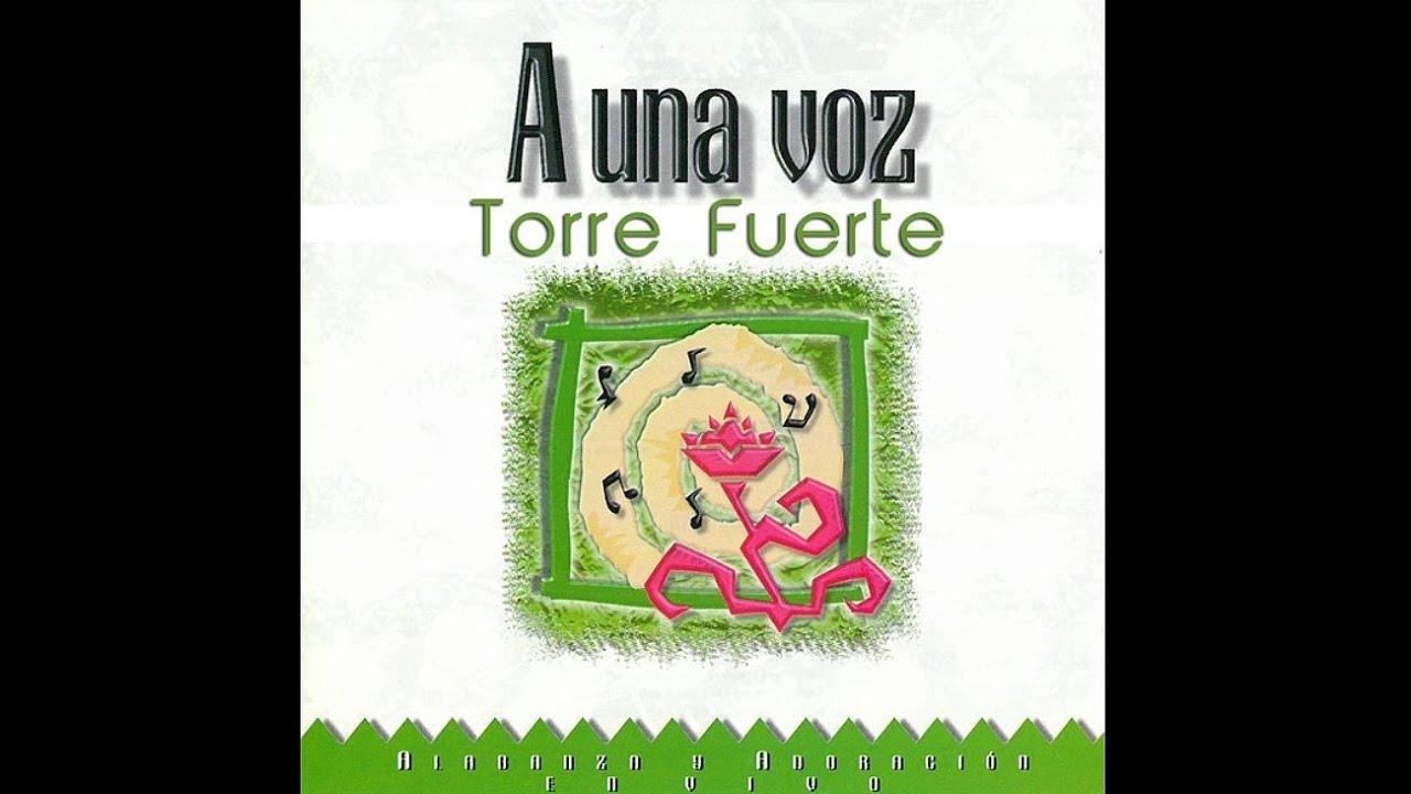Torre Fuerte y Marcos Witt A Una Voz Disco Completo HD - YouTube