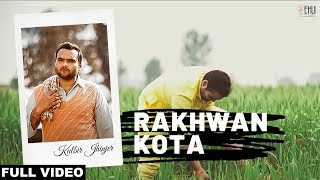 RAKHWAN KOTA | KULBIR JHINJER | VEHLI JANTA RECORDS | FULL MUSIC VIDEO 2014