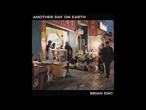 Brian Eno - Going Unconscious (Another Day on Earth - 2005)
