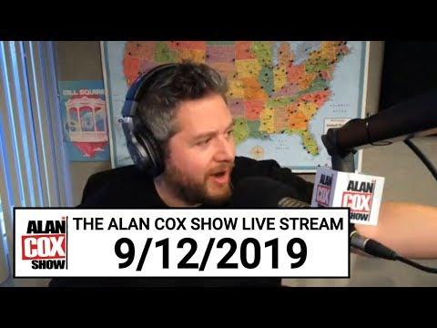 The Alan Cox Show - The Alan Cox Show Live Stream (9/12/2019)