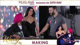 Making : WANG DA NAAP |  Ammy Virk ft Sonam Bajwa | Muklawa | Releasing 24 May | White Hill Studios
