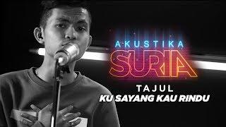 Gambar cover Tajul - ku sayang kau rindu #AkustikaSuria