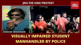 JNU Visually Impaired Student, Shashi Bhushan Exclusive On Police Action Against Him During Protests