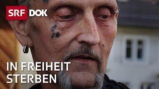In Freiheit Sterben – Entlassung nach 30 Jahren Knast | Reportage | SRF DOK