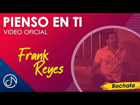 Pienso En Ti - Frank Reyes
