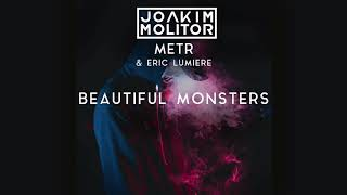 Joakim Molitor, metr & Eric Lumiere - Beautiful Monsters (Official Audio)