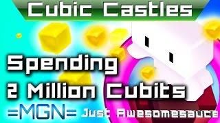 Cubic Castles - 2 MILLION Cubit Spending Spree!! P1