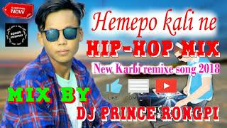 New Karbi song | Karbi DJ SONG | Hemepo Kali ne (Hip-hop mix) | DJ PR | RONGPI ENTERPRISE | 2018