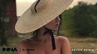 INNA - Si, Mama Asher Remix