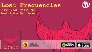 Lost Frequencies - Are You With Me (Gestîrt Aber GeiL Radio Edit) - Time Records