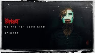 🔴 Slipknot - Spiders - NEW ALBUM 2019 - WE ARE NOT YOUR KIND (DOWNLOAD)