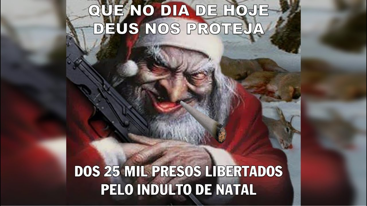 Indulto de Natal fique atento, talvez eles visitarão a sua família e não a deles.