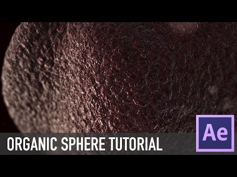 AFTER EFFECTS [E3D] ORGANIC SPHERE TUTORIAL