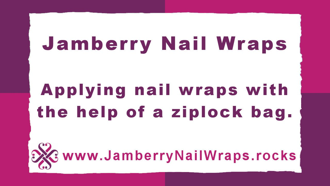 Jamberry Nail Wraps - Applying w/ help from a Ziplock bag. - YouTube