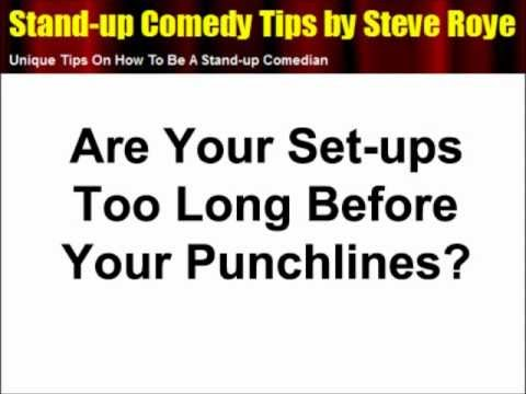 writing stand up comedy tips 1 write your name on a big piece of paper at a stand-up comedy gig, there will be more people wanting to do stand-up comedy than time will allow.