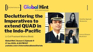 #GlobalHint | Episode 9 | Decluttering the Imperatives to extend QUAD in the Indo-Pacific