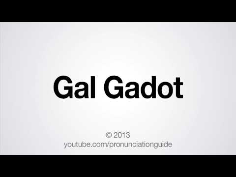How to Pronounce Gal Gadot