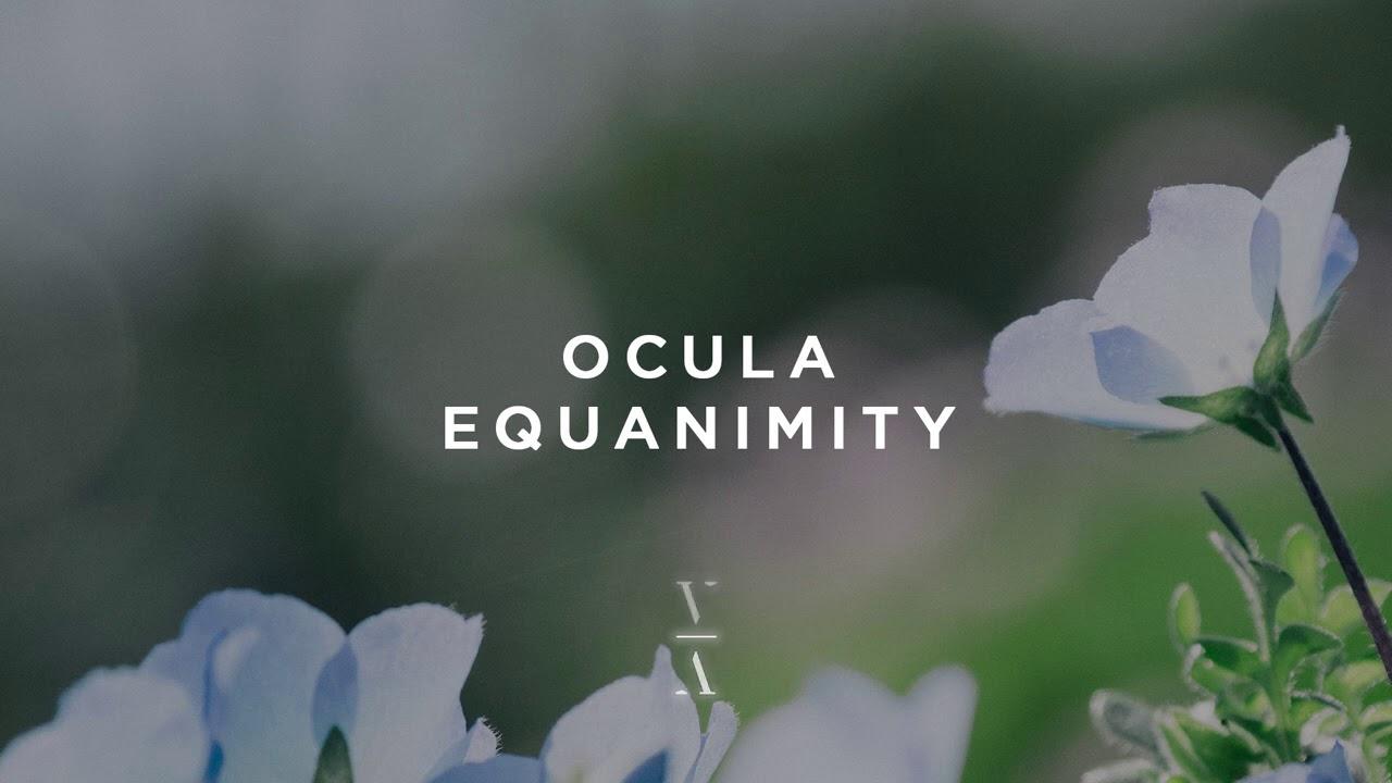 OCULA - Equanimity