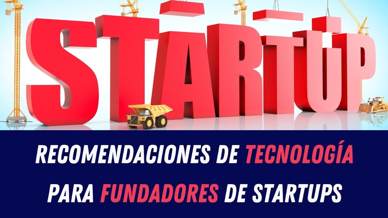 Recomendaciones de tecnología para fundadores de startups