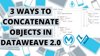 3 ways to concatenate objects in DataWeave 2.0