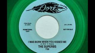 The Superbs  -  I Was Born When You Kissed Me