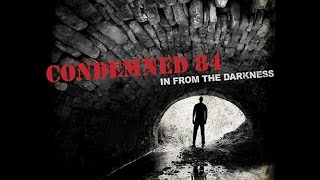Condemned 84 - In From The Darkness (Full Album)